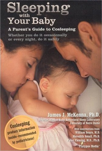 Cosleeping and Biological Imperatives: Why Human Babies Do